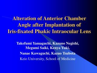 Alteration of Anterior Chamber  Angle after Implantation of  Iris-fixated Phakic Intraocular Lens