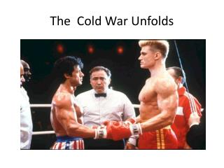 The  Cold War Unfolds