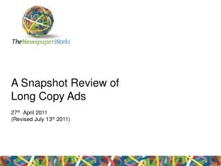 A Snapshot Review of Long Copy Ads 27 th   April 2011 (Revised July 13 th  2011)
