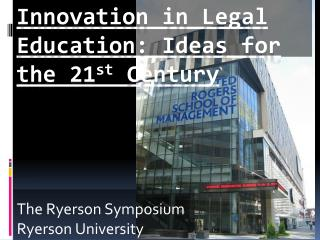 Innovation in Legal Education: Ideas for the 21 st  Century