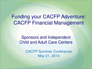 Funding your CACFP Adventure: CACFP Financial Management