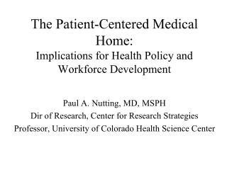 The Patient-Centered Medical Home:  Implications for Health Policy and Workforce Development
