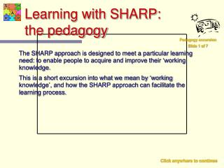 Learning with SHARP:  the pedagogy