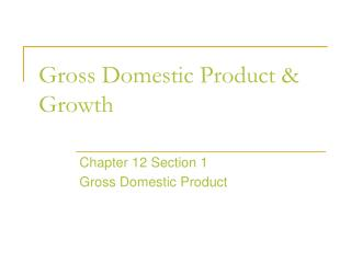 Gross Domestic Product & Growth
