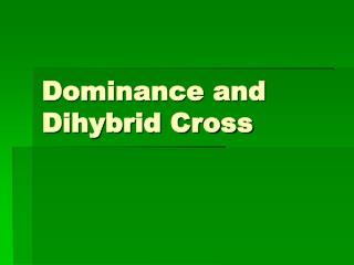 Dominance and Dihybrid Cross