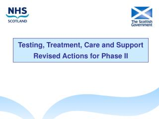 Testing, Treatment, Care and Support  Revised Actions for Phase II