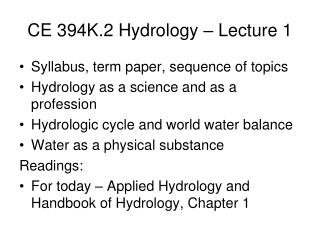 CE 394K.2 Hydrology – Lecture 1
