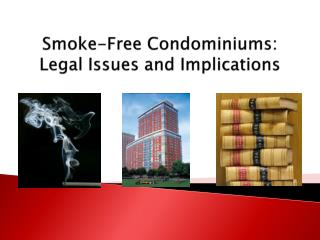 Smoke-Free Condominiums: Legal Issues and Implications