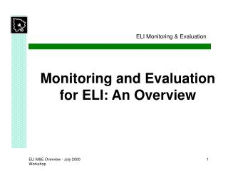 Monitoring and Evaluation for ELI: An Overview