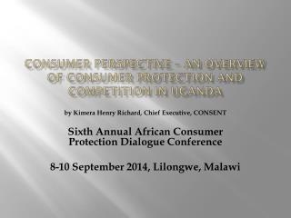 Consumer Perspective – An Overview of Consumer Protection and Competition in Uganda