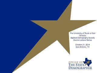 The University of Texas at San Antonio Applied Demography Society Alumni Lecture Series