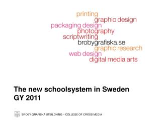 The new schoolsystem in Sweden GY 2011