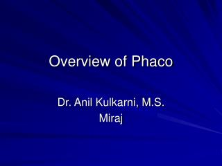 Overview of Phaco