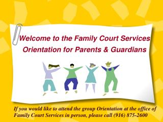 Welcome to the Family Court Services  Orientation for Parents & Guardians
