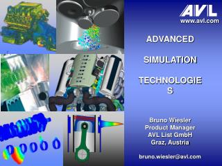 ADVANCED SIMULATION TECHNOLOGIES Bruno Wiesler Product Manager AVL List GmbH Graz, Austria