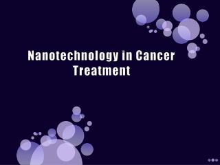 Nanotechnology in Cancer Treatment