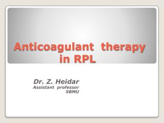 Anticoagulant  therapy              in RPL