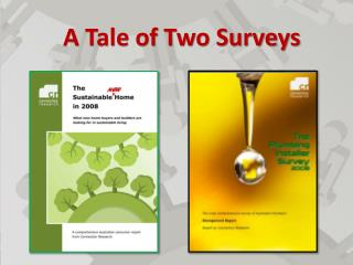 A Tale of Two Surveys
