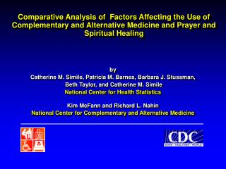 Comparative Analysis of  Factors Affecting the Use of Complementary and Alternative Medicine and Prayer and Spiritual He