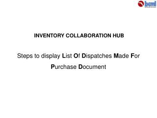 Steps to display List Of Dispatches Made For  Purchase Document