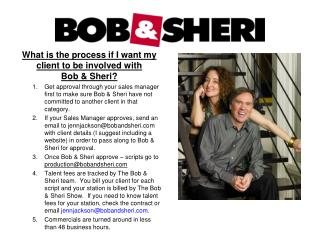 What is the process if I want my client to be involved with           Bob & Sheri?