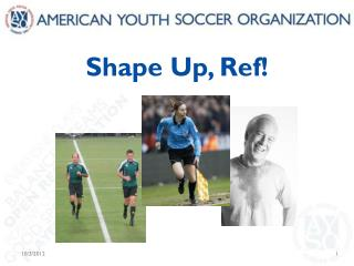 Shape Up, Ref!
