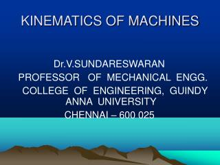 KINEMATICS OF MACHINES