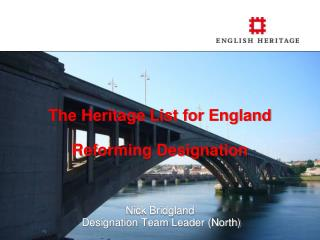 The Heritage List for England Reforming Designation