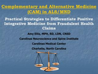 Complementary and Alternative Medicine (CAM) in ALS/MND Practical Strategies to Differentiate Positive Integrative Medic