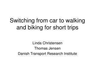 Switching from car to walking and biking for short trips