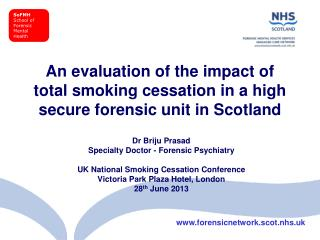 An evaluation of the impact of total smoking cessation in a high secure forensic unit in Scotland