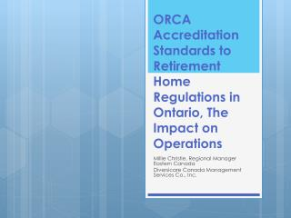 ORCA Accreditation Standards to Retirement Home Regulations in Ontario, The Impact on Operations