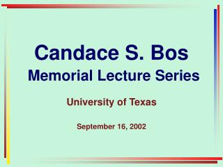 Candace S. Bos Memorial Lecture Series