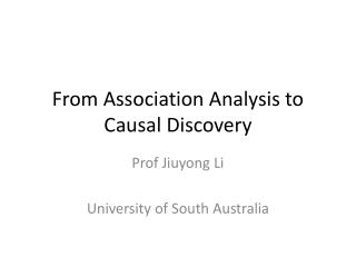 From Association Analysis to Causal Discovery
