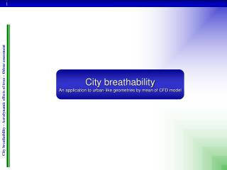 City breathability An application to urban-like geometries by mean of CFD model