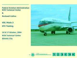 Federal Aviation Administration WJH Technical Center & Rockwell Collins VDL Mode 3  STC Testing