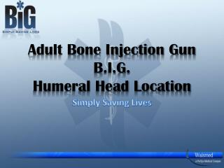 Adult Bone Injection Gun   B.I.G. Humeral Head Location