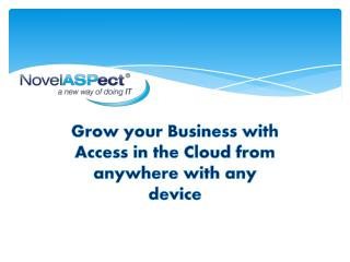 Grow your Business with Access in the Cloud from anywhere with any device