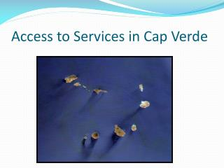 Access to Services in Cap Verde
