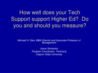 How well does your Tech Support support Higher Ed?  Do you and should you measure?