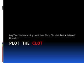 Plot The Clot