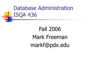 Database Administration ISQA 436