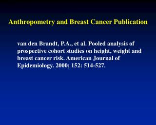 Anthropometry and Breast Cancer Publication