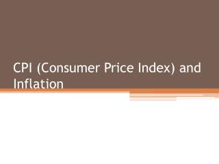 CPI (Consumer Price Index) and Inflation