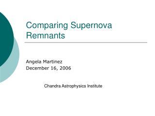 Comparing Supernova Remnants