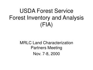 USDA Forest Service Forest Inventory and Analysis (FIA)