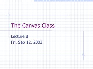 The Canvas Class