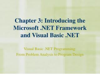 Chapter 3: Introducing the Microsoft .NET Framework and Visual Basic .NET