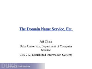 The Domain Name Service, Etc.