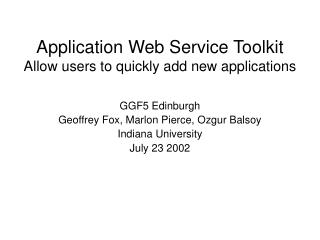 Application Web Service Toolkit Allow users to quickly add new applications